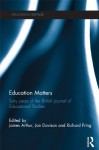 Education Matters: 60 years of the British Journal of Educational Studies (Education Heritage) - James Arthur, Jon Davison, Richard Pring