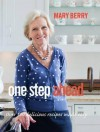 One Step Ahead: Over 100 Delicious Recipes for Relaxed Entertaining. Mary Berry - Mary Berry