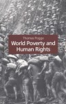 World Poverty and Human Rights: Cosmopolitan Responsibilities and Reforms - Thomas W. Pogge