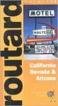 Routard: California, Arizona & Nevada - Hachette