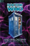 Doctor Who and Philosophy (Popular Culture and Philosophy) - Courtland Lewis, Paula Smithka