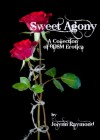 Sweet Agony: A Collection of BDSM Erotica - Jolynn Raymond