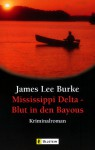 Mississippi Delta - Blut In Den Bayous - James Lee Burke