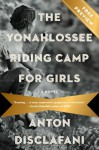 The Yonahlossee Riding Camp for Girls Free Preview (NULL) - Anton DiSclafani