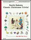 North Dakota Classic Christmas Trivia: Stories, Recipes, Activities, Legends, Lore & More - Carole Marsh