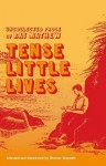 Tense Little Lives: Uncollected Prose of Ray Mathew - Ray Mathew