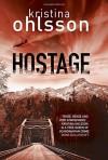 Hostage - Kristina Ohlsson