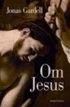 Om Jesus - Jonas Gardell