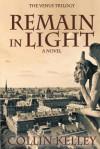 Remain In Light - Collin Kelley
