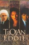 Trojan Eddie: A Screen Play - Billy Roche