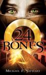 24 Bones - Michael F. Stewart