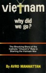 """Vietnam Why Did We Go? The shocking Story of the Catholic """"Church's"""" Role in Starting the Vietnam War - Avro Manhattan"""