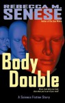 Body Double: A Science Fiction Story - Rebecca M. Senese