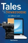 Tales from the Newsrooms: An Offbeat Look - Paul Burton