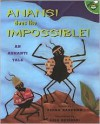 Anansi Does The Impossible!: An Ashanti Tale - Verna Aardema, Lisa Desimini
