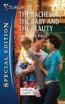 The Bachelor, the Baby and the Beauty - Victoria Pade