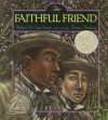 The Faithful Friend: with audio recording - Robert D. San Souci, Brian Pinkney