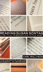 Reading Susan Sontag: A Critical Introduction to Her Work - Carl Rollyson