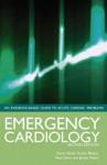 Emergency Cardiology: An Evidence-Based Guide to Acute Cardiac Problems - Karim Ratib, Gurbir Bhatia, Neal Urin, James Nolan
