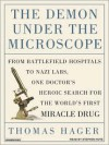 The Demon under the Microscope: From Battlefield Hospitals to Nazi Labs, One Doctor's Heroic Search for the World's First Miracle Drug (MP3 Book) - Thomas Hager, Stephen Hoye
