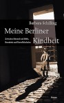 Meine Berliner Kindheit - Barbara Schilling