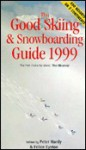 Good Skiing and Snowboarding Guide 1999 - Felice Eyston, Felice Eyston