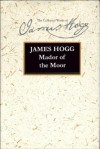 Mador of the Moor - James Hogg