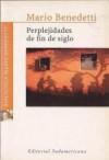 Perplejidades de fin de siglo - Mario Benedetti