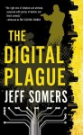 The Digital Plague (Avery Cates) - Jeff Somers