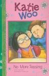 No More Teasing (Katie Woo - Fran Manushkin, Tammie Speer Lyon