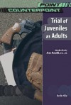 Trial Of Juveniles As Adults - Kevin S. Hile