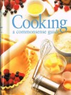 Cooking A Commonsense Guide - Rachel Carter
