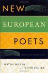 New European Poets - Kevin Prufer, Wayne Miller