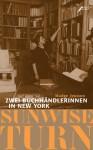 Sunwise turn : zwei Buchhändlerinnen in New York - Madge Jenison, Marion Voigt, Ariane Böckler