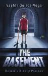 The Basement - Robbie's Rite of Passage - Vashti Quiroz-Vega
