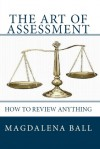 The Art of Assessment: How to Review Anything - Magdalena Ball