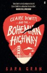 Claire DeWitt and the Bohemian Highway (A Claire DeWitt Mystery) - Sara Gran