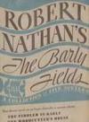 The Barly Fields: A Collection of Five Novels - Robert Nathan, Stephen Vincent Benét