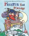 Pirates Eat Porridge - Christopher Morgan, Neil Curtis