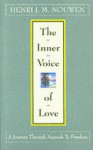 The Inner Voice of Love: A Journey through Anguish to Freedom - Henri J.M. Nouwen