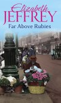 Far Above Rubies - Elizabeth Jeffrey