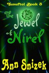 The Jewel of Nirel (Tunuftol, #3) - Ann Snizek