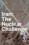 Iran: The Nuclear Challenge - Elliott Abrams, Robert D. Blackwill, Robert M Danin