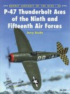 P-47 Thunderbolt Aces of the Ninth and Fifteenth Air Forces - Jerry Scutts