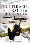 Fighter Aces of the RAF in the Battle of Britain - Philip Kaplan