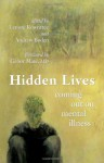 Hidden Lives: Coming Out on Mental Illness - Lenore Rowntree, Andrew Boden, Gabor Maté