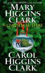 The Christmas Thief - Carol Higgins Clark, Mary Higgins Clark