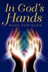 In God's Hands - Mary Robinson