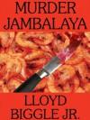 Murder Jambalaya: A J. Pletcher and Raina Lambert Mystery - Lloyd Biggle Jr.
