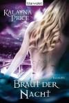 Braut der Nacht: Roman (German Edition) - Anita Nirschl, Kalayna Price
